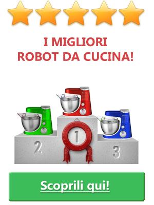 I migliori robot da cucina: la classifica aggiornata!